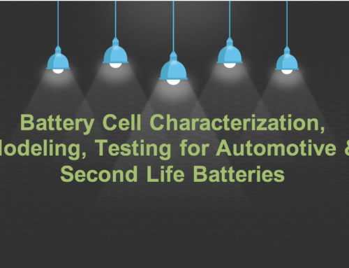Spotlight on: Battery Cell Characterization, Modeling, Testing for Automotive & Second Life Batteries